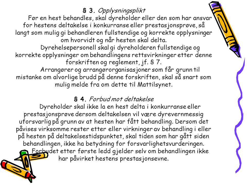 § 4. Forbud mot deltakelse