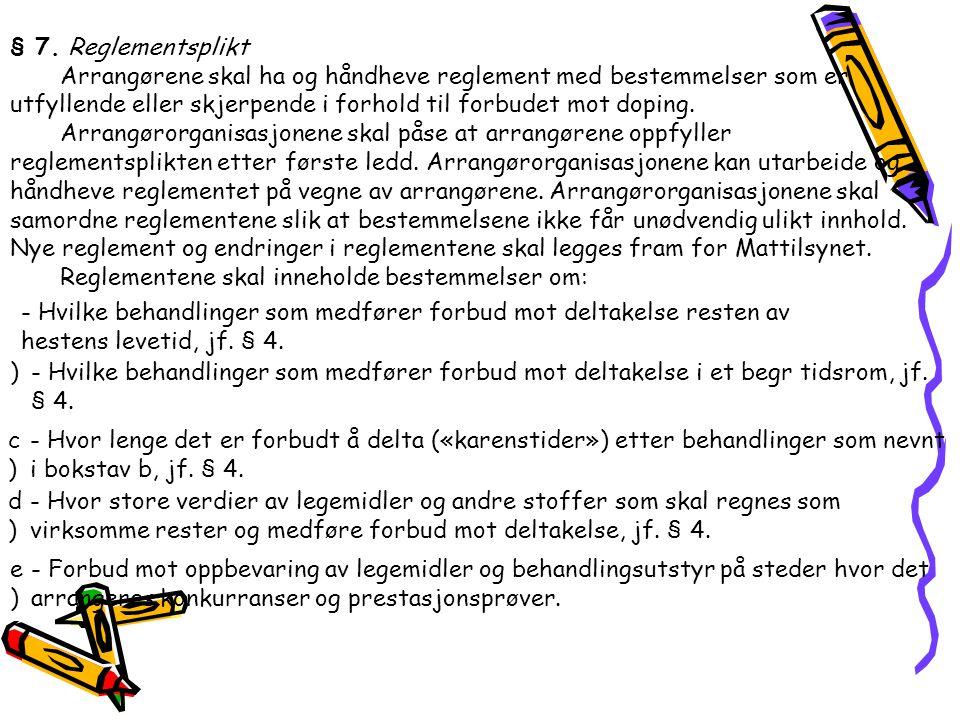 § 7. Reglementsplikt