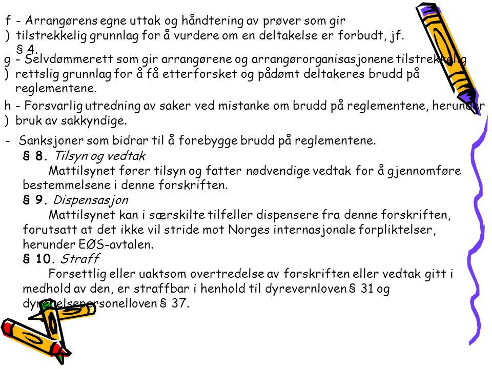 f) - Arrangørens egne uttak og håndtering av prøver som gir tilstrekkelig grunnlag for å vurdere om en deltakelse er forbudt, jf. § 4.