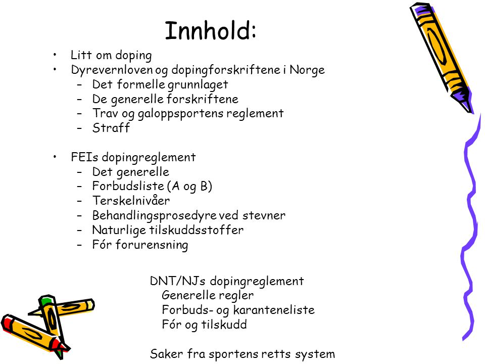 Innhold: Litt om doping Dyrevernloven og dopingforskriftene i Norge