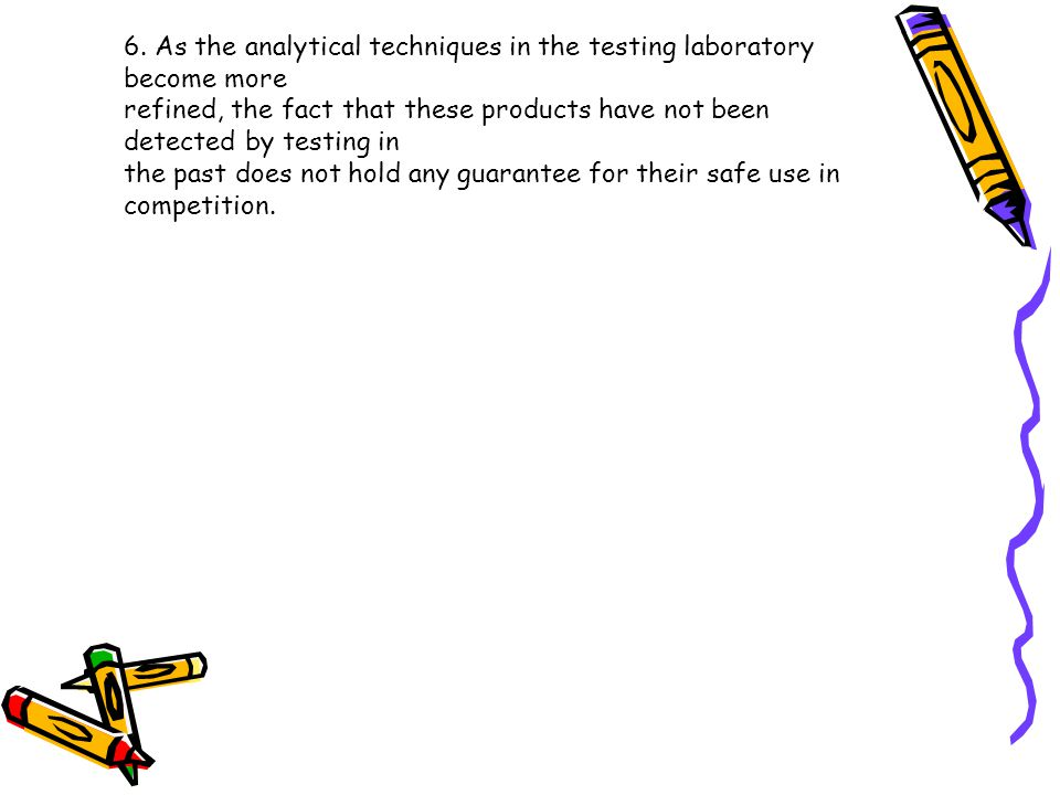 6. As the analytical techniques in the testing laboratory become more