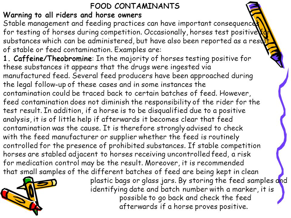FOOD CONTAMINANTS Warning to all riders and horse owners. Stable management and feeding practices can have important consequences.