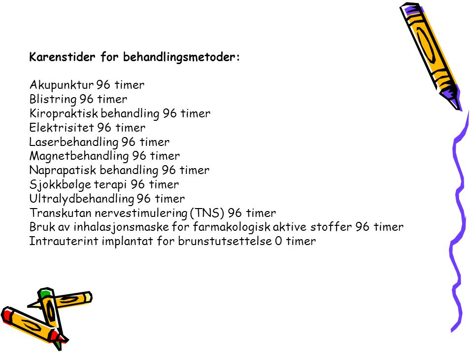 Karenstider for behandlingsmetoder:
