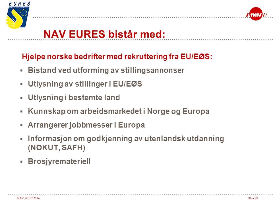 NAV EURES bistår med: Hjelpe norske bedrifter med rekruttering fra EU/EØS: Bistand ved utforming av stillingsannonser.