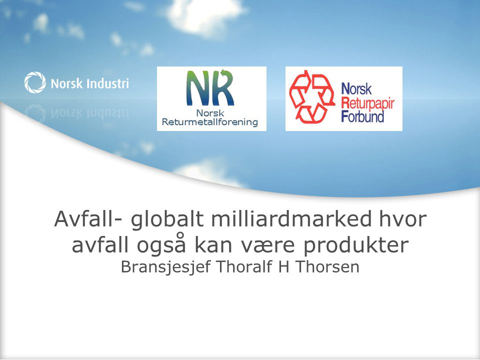 Avfall- globalt milliardmarked hvor avfall også kan være produkter Bransjesjef Thoralf H Thorsen