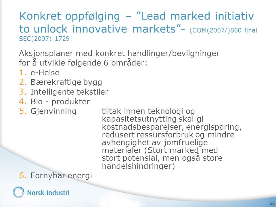 Konkret oppfølging – Lead marked initiativ to unlock innovative markets - (COM(2007/)860 final SEC(2007) 1729