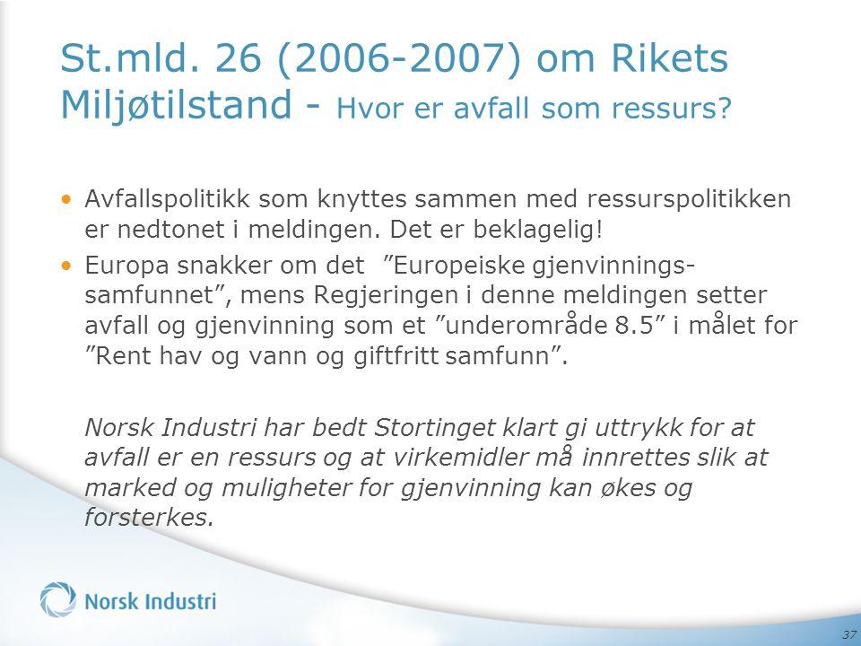 St.mld. 26 (2006-2007) om Rikets Miljøtilstand - Hvor er avfall som ressurs