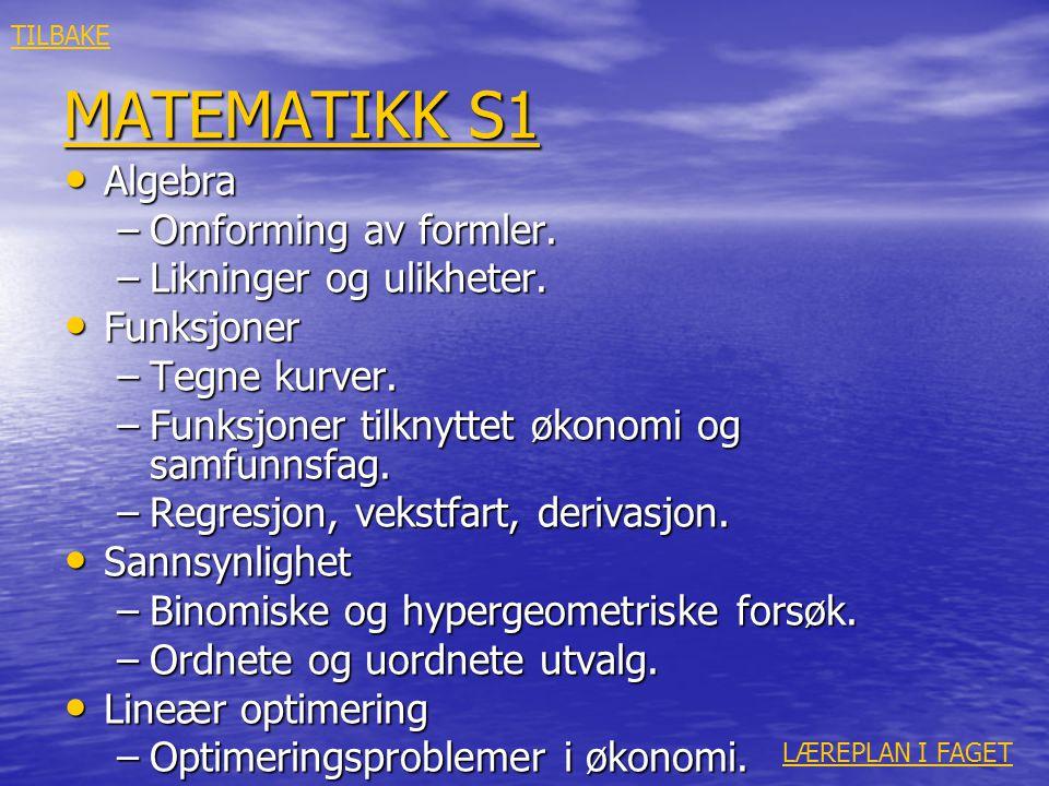 MATEMATIKK S1 Algebra Omforming av formler. Likninger og ulikheter.