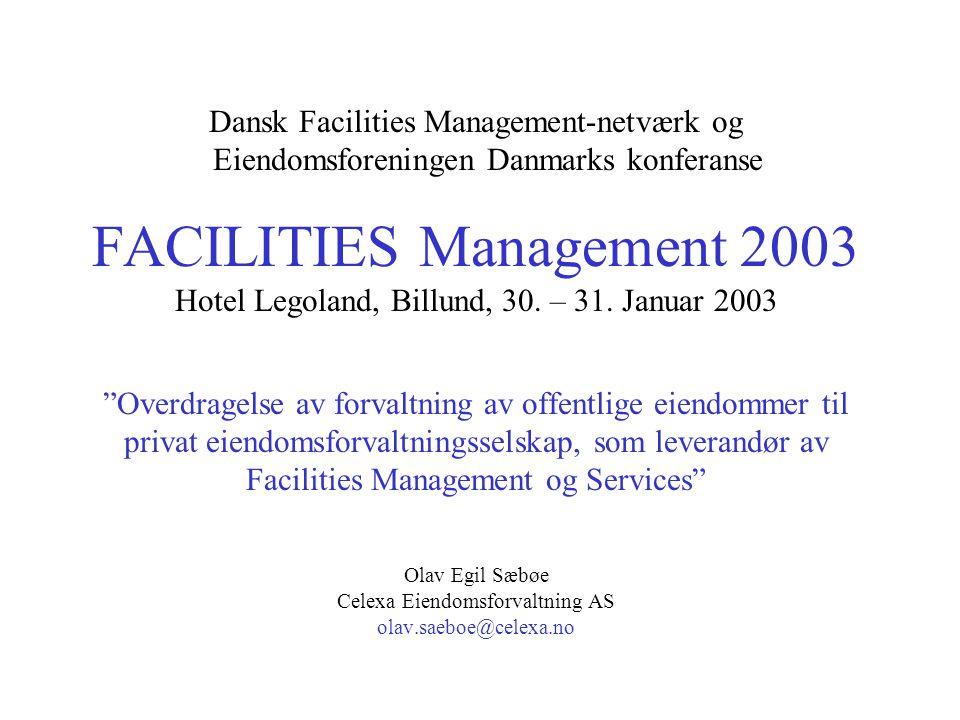 Dansk Facilities Management-netværk og Eiendomsforeningen Danmarks konferanse FACILITIES Management 2003 Hotel Legoland, Billund, 30.