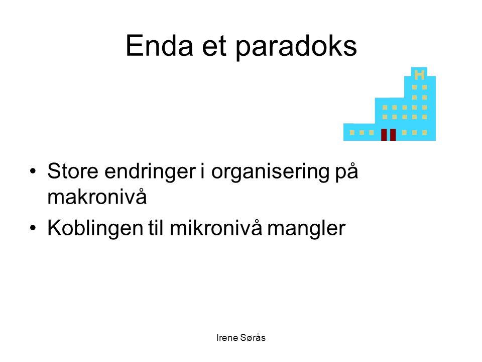 Enda et paradoks Store endringer i organisering på makronivå