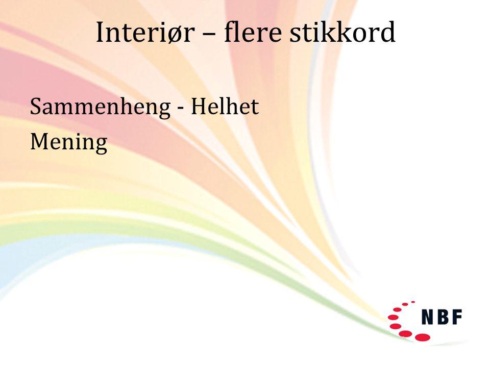 Interiør – flere stikkord