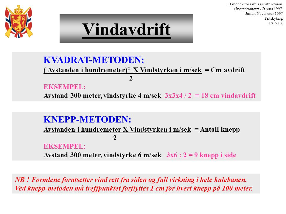 Vindavdrift KVADRAT-METODEN: KNEPP-METODEN: