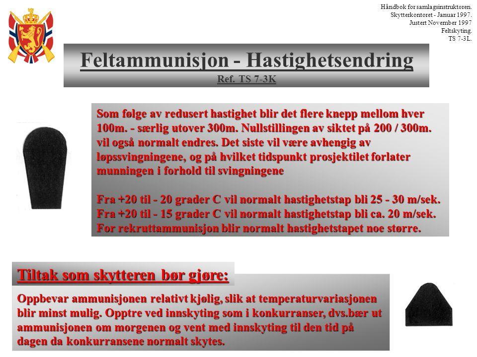 Feltammunisjon - Hastighetsendring Ref. TS 7-3K