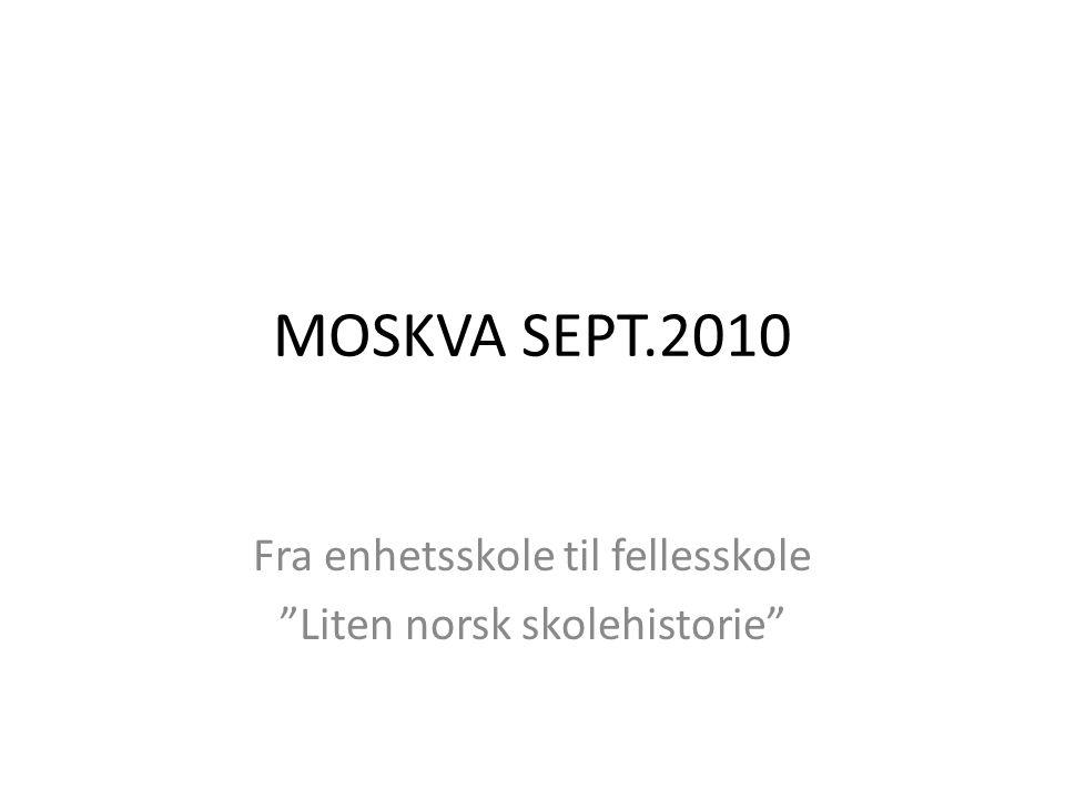Fra enhetsskole til fellesskole Liten norsk skolehistorie