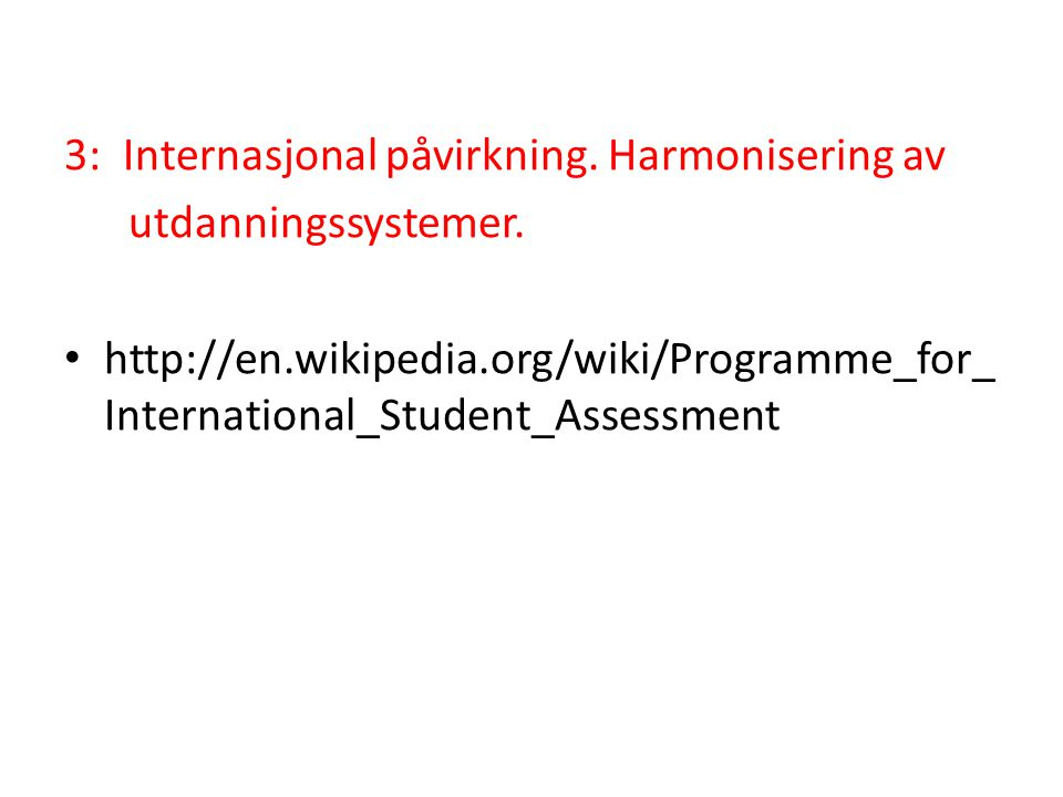 3: Internasjonal påvirkning. Harmonisering av