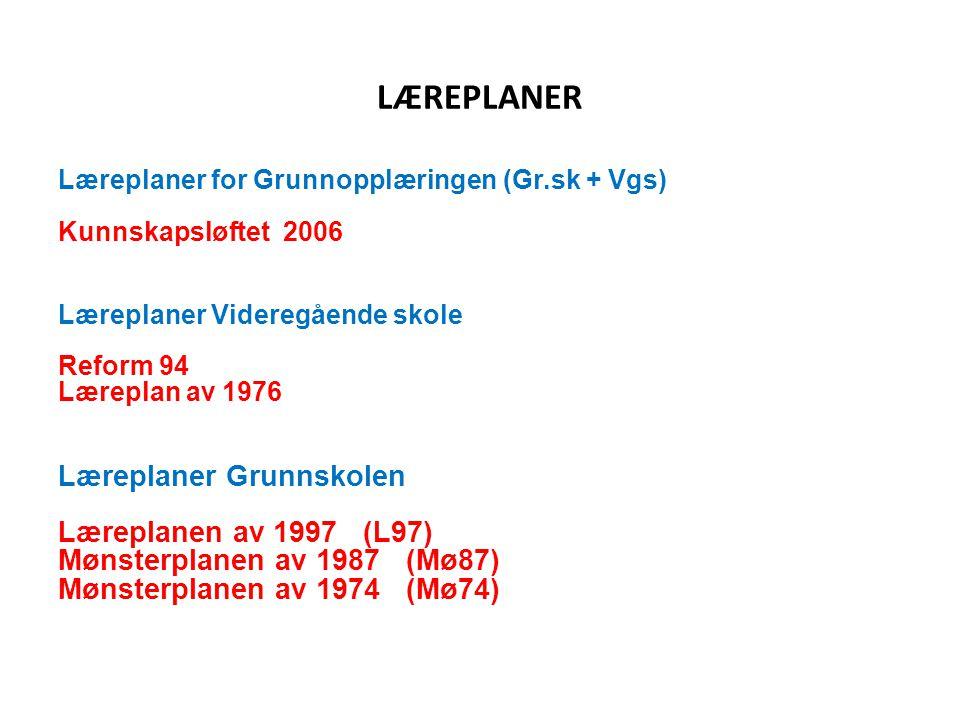 LÆREPLANER Læreplaner Grunnskolen Læreplanen av 1997 (L97)
