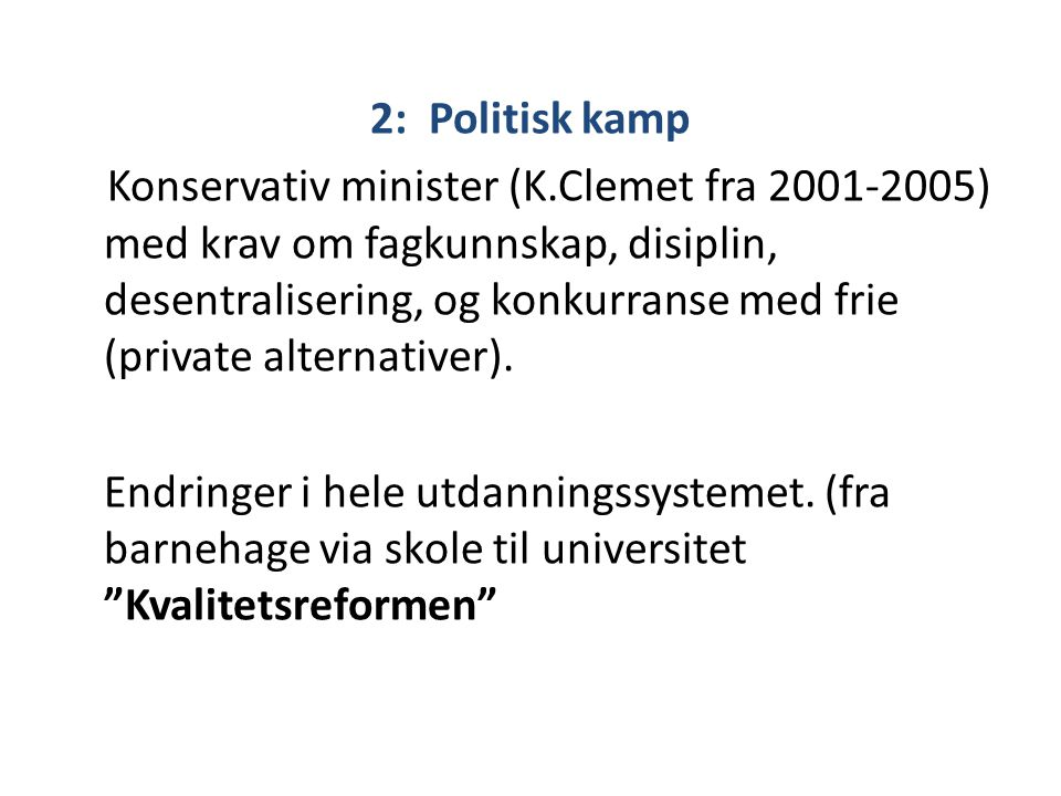 2: Politisk kamp Konservativ minister (K