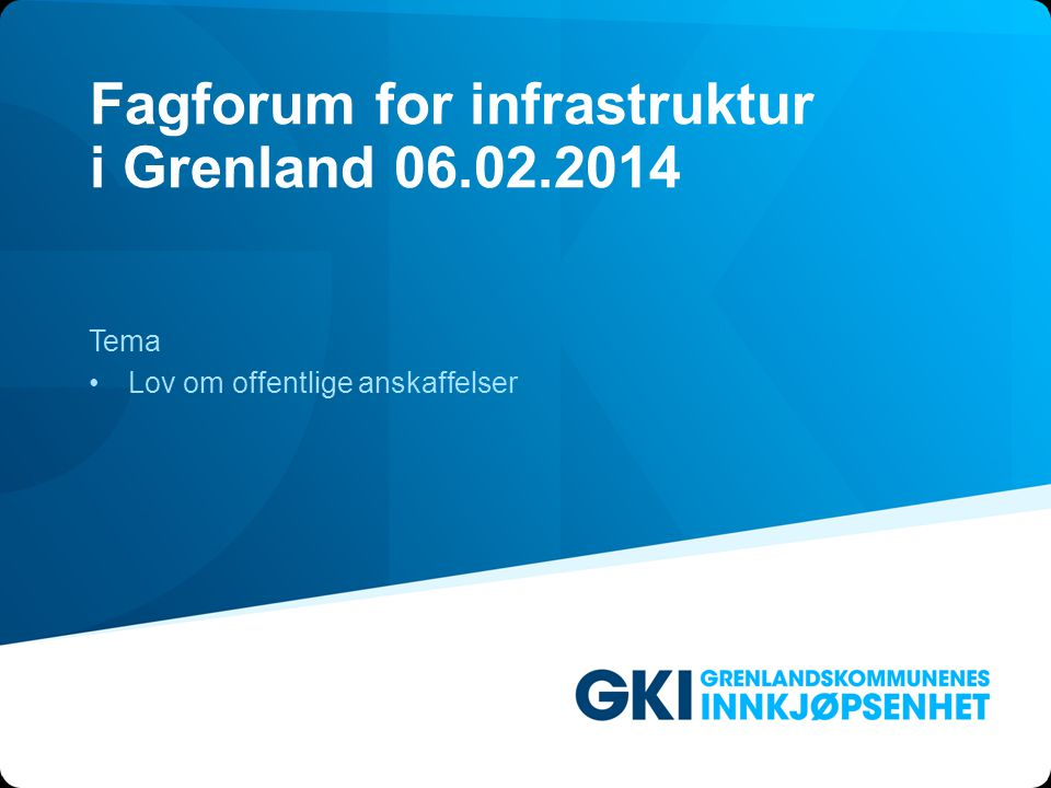 Fagforum for infrastruktur i Grenland 06.02.2014