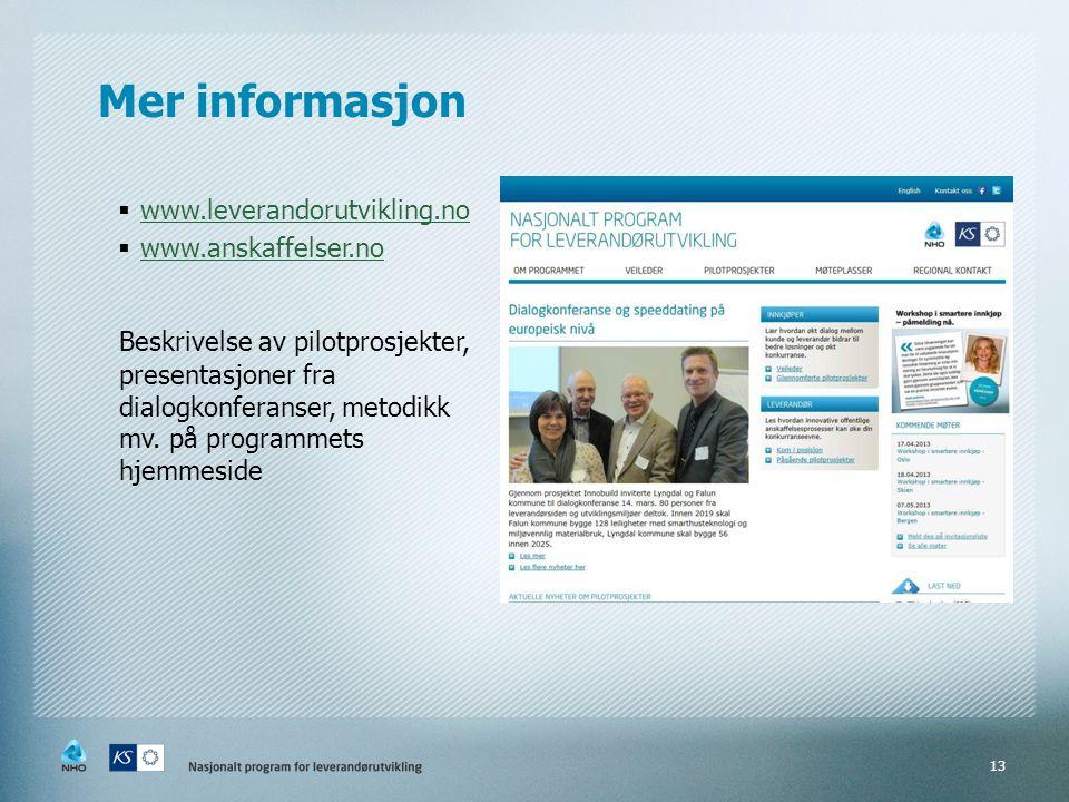 Mer informasjon www.leverandorutvikling.no. www.anskaffelser.no.