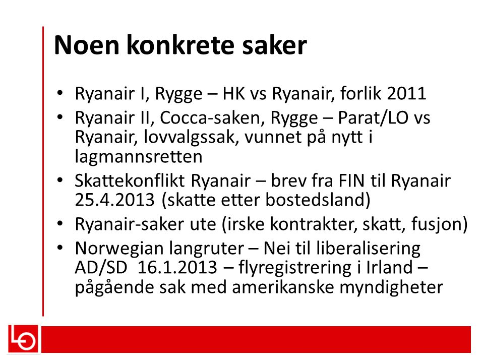 Noen konkrete saker Ryanair I, Rygge – HK vs Ryanair, forlik 2011