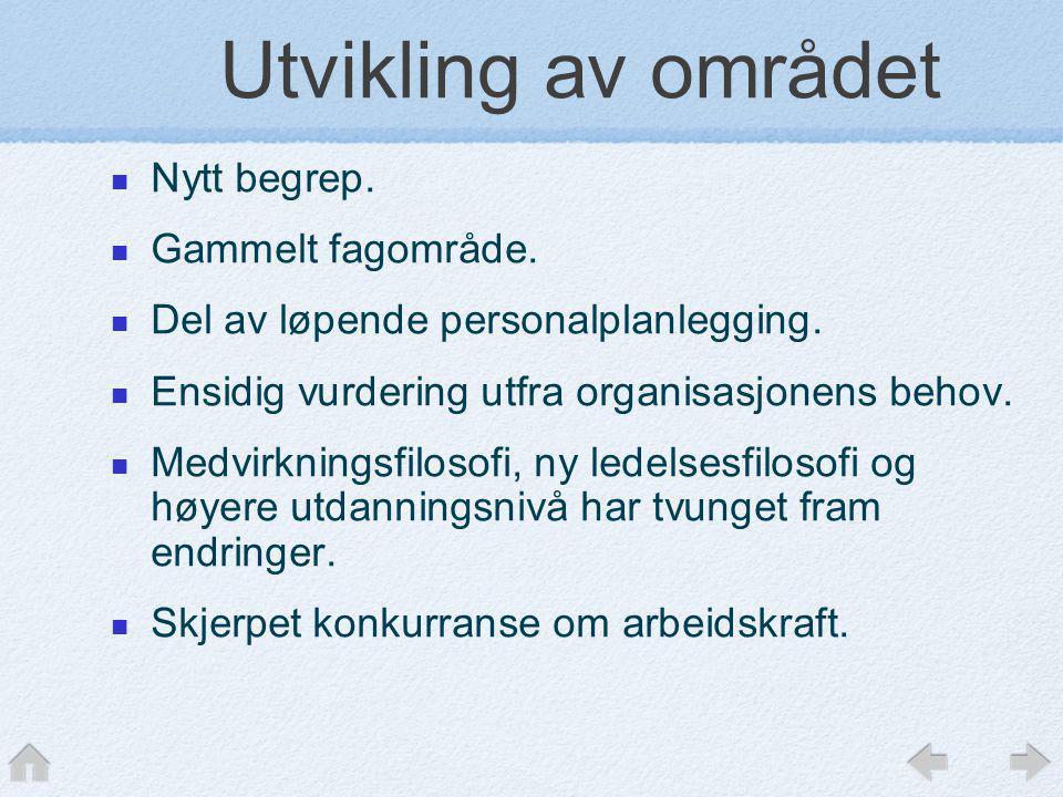 Utvikling av området Nytt begrep. Gammelt fagområde.