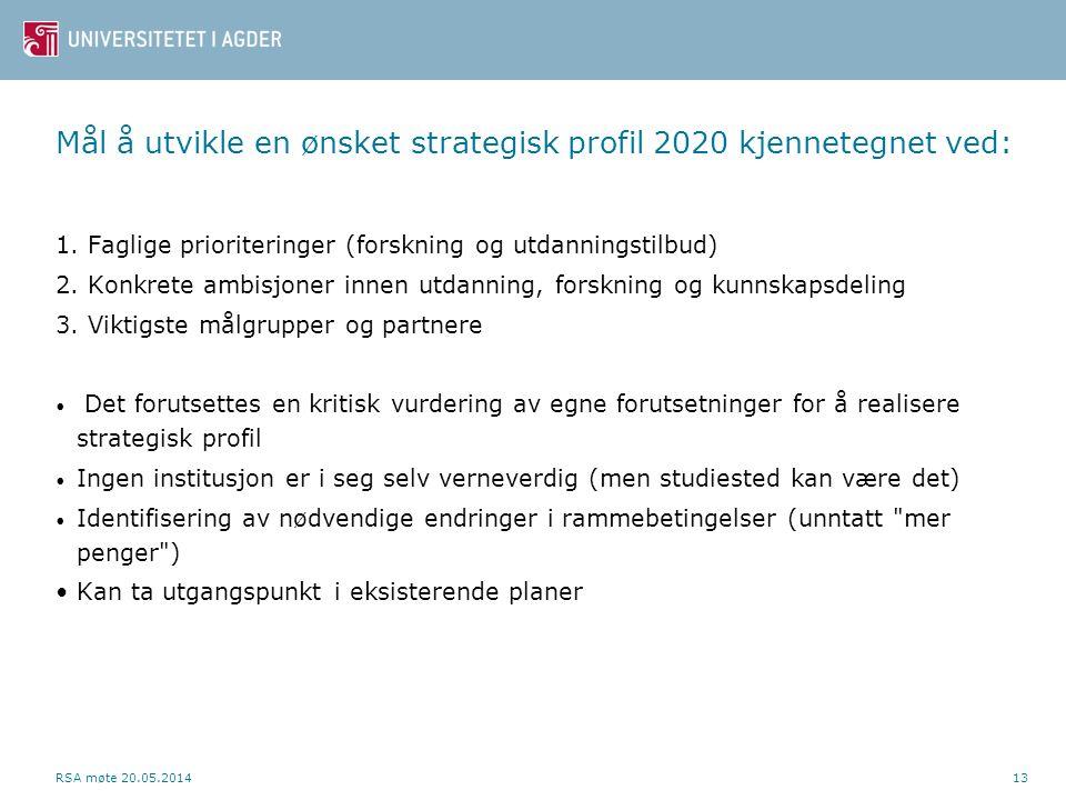 Mål å utvikle en ønsket strategisk profil 2020 kjennetegnet ved: