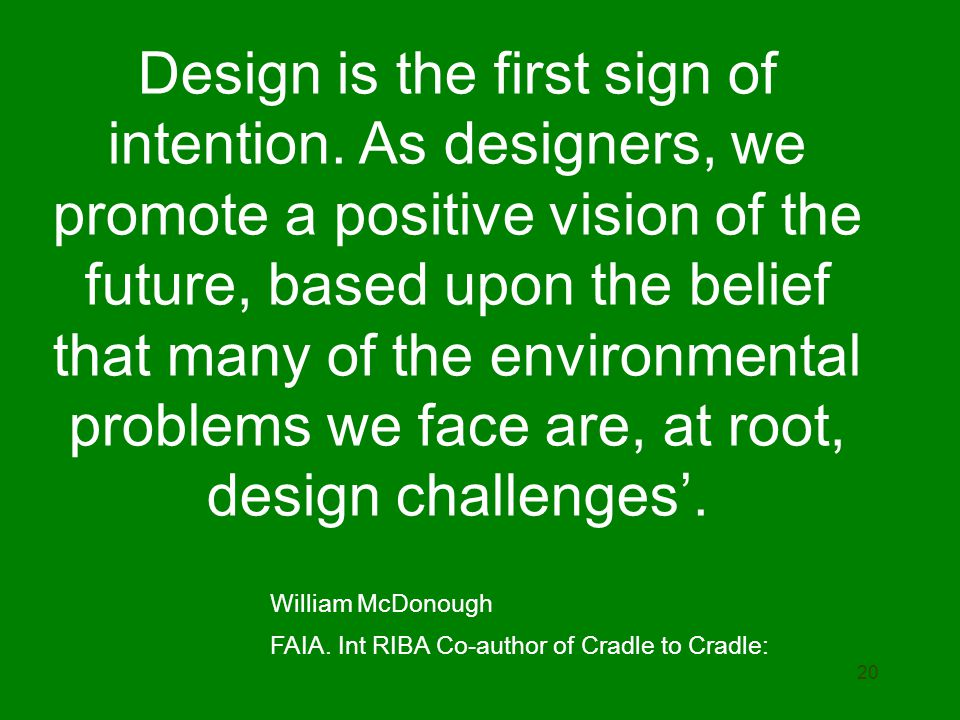 Design is the first sign of intention