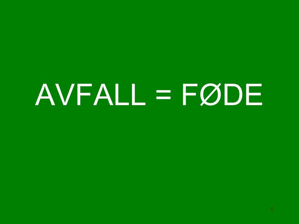 AVFALL = FØDE