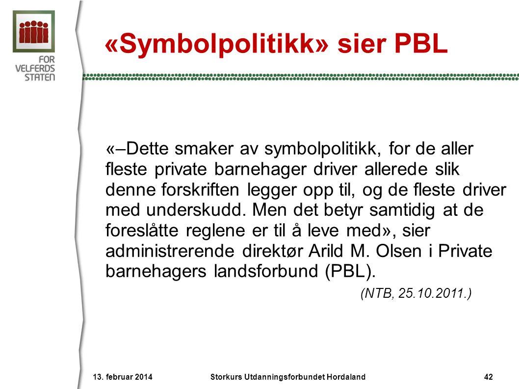 «Symbolpolitikk» sier PBL