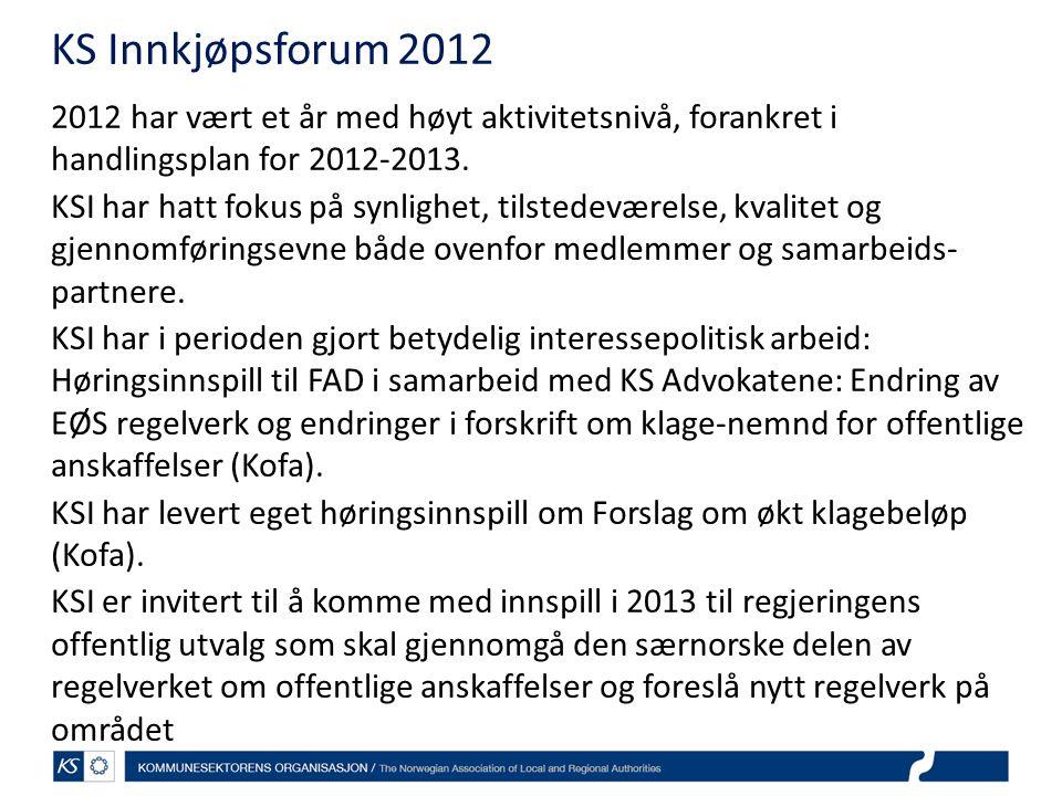 KS Innkjøpsforum 2012 2012 har vært et år med høyt aktivitetsnivå, forankret i handlingsplan for 2012-2013.