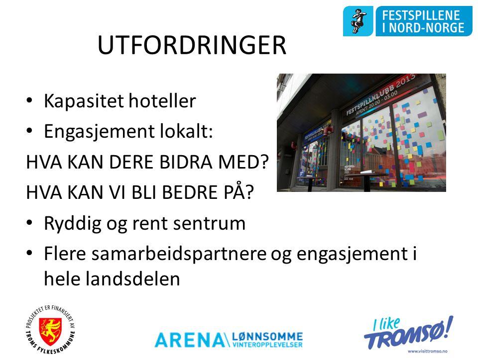 UTFORDRINGER Kapasitet hoteller Engasjement lokalt: