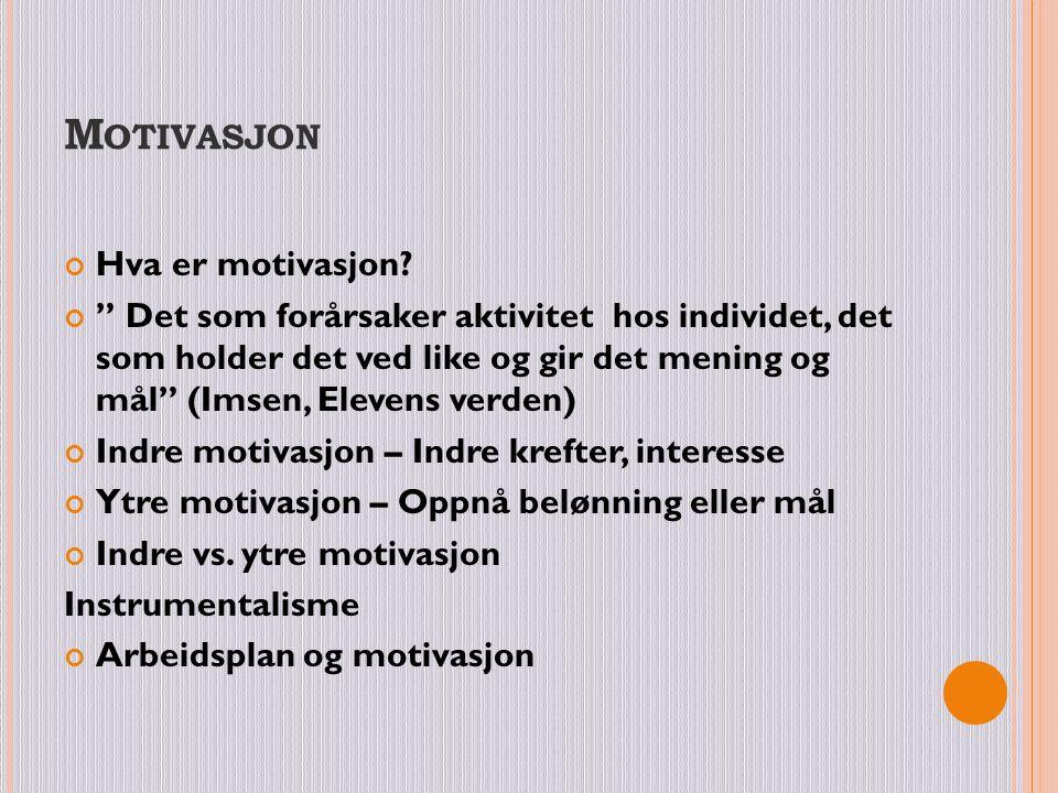 Motivasjon Hva er motivasjon