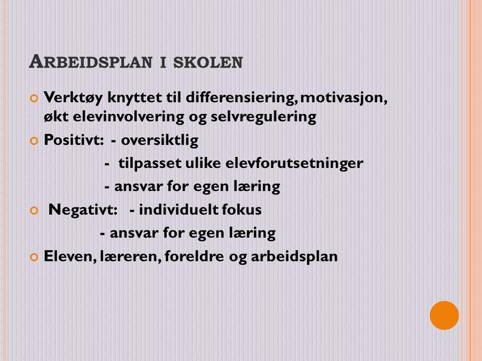 Arbeidsplan i skolen Verktøy knyttet til differensiering, motivasjon, økt elevinvolvering og selvregulering.