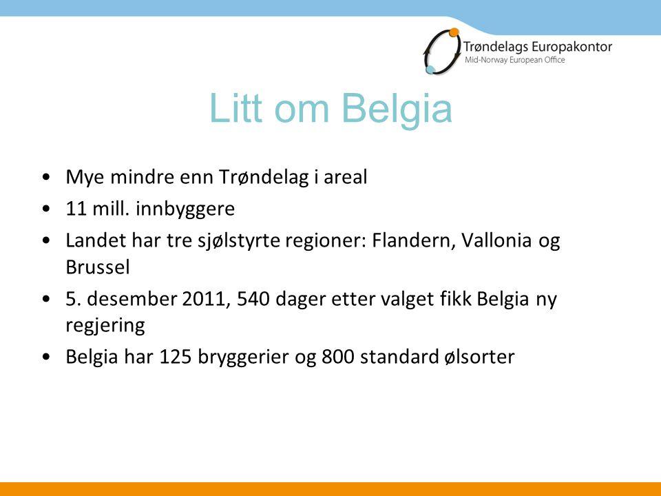 Litt om Belgia Mye mindre enn Trøndelag i areal 11 mill. innbyggere