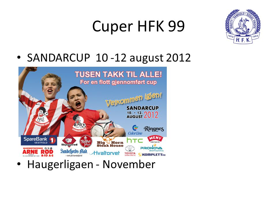 Cuper HFK 99 SANDARCUP 10 -12 august 2012 Haugerligaen - November