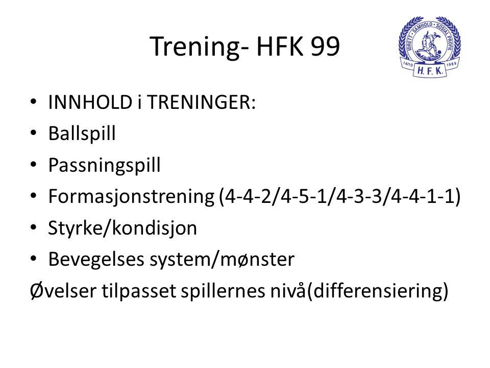 Trening- HFK 99 INNHOLD i TRENINGER: Ballspill Passningspill