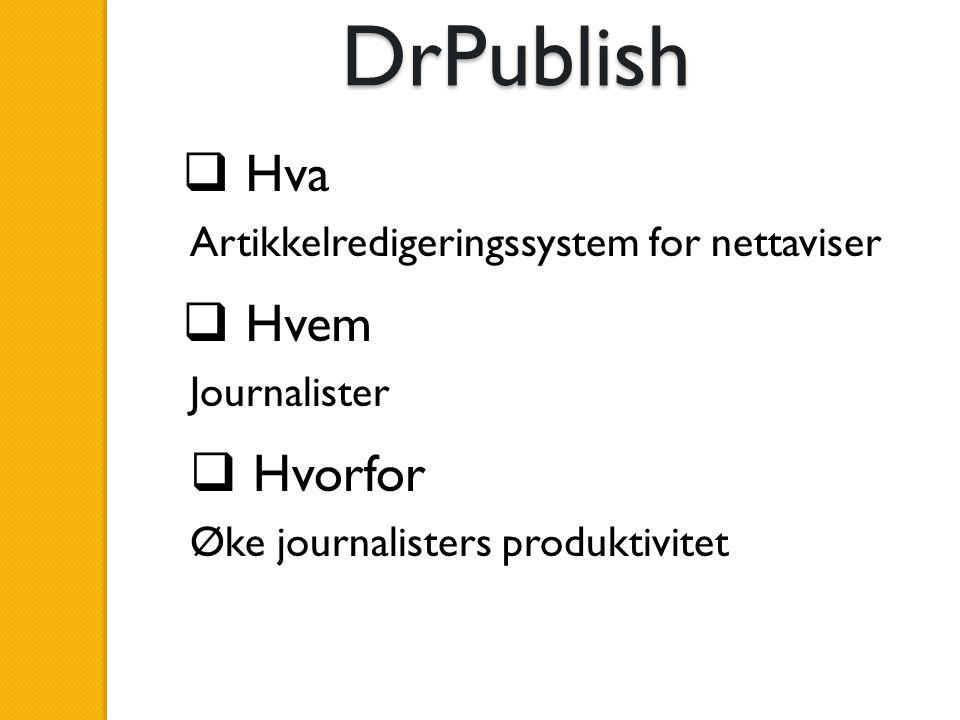 DrPublish Hva Hvem Hvorfor Artikkelredigeringssystem for nettaviser