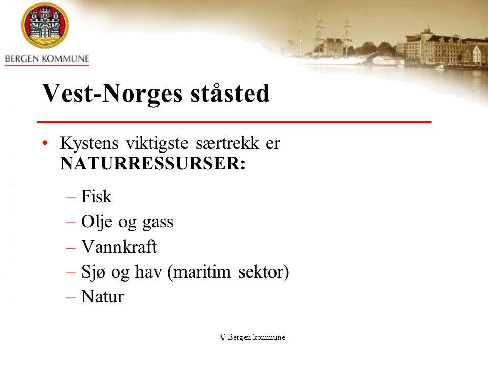 Vest-Norges ståsted Kystens viktigste særtrekk er NATURRESSURSER: Fisk