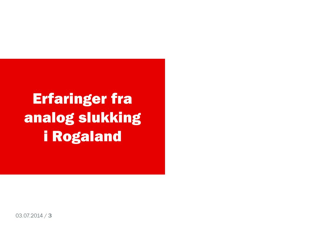 Erfaringer fra analog slukking i Rogaland