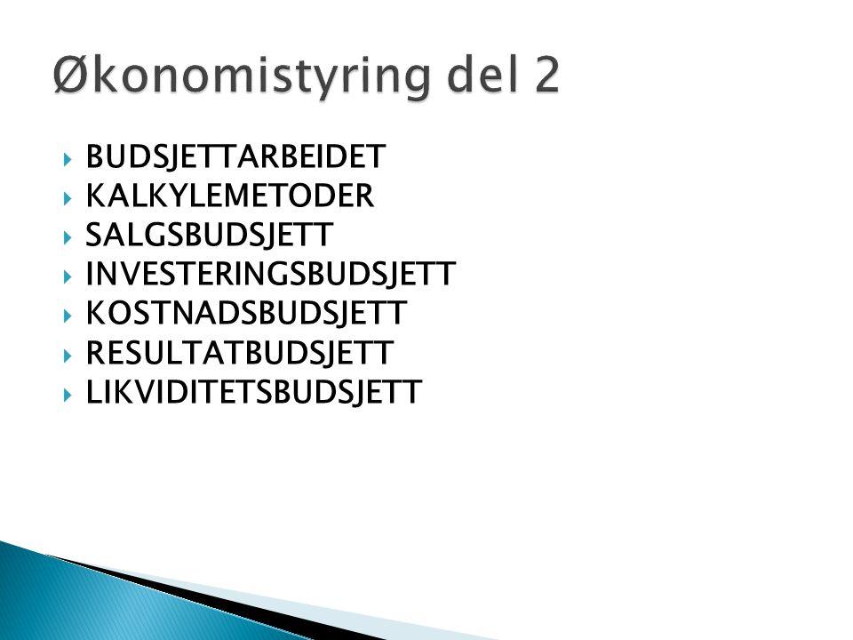 Økonomistyring del 2 BUDSJETTARBEIDET KALKYLEMETODER SALGSBUDSJETT