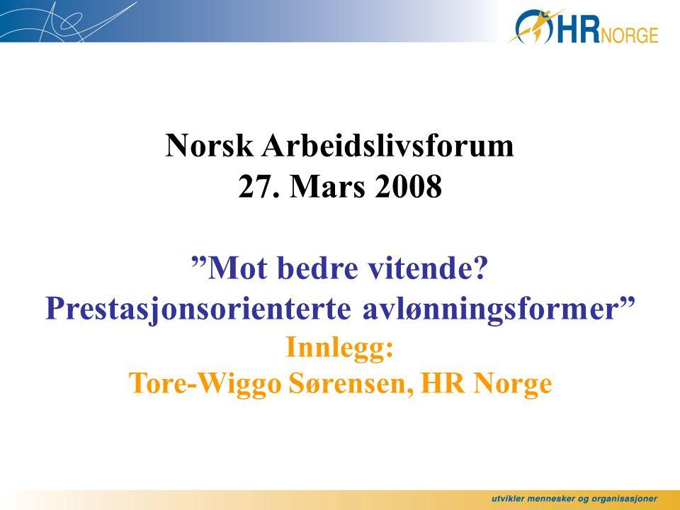 Norsk Arbeidslivsforum 27. Mars 2008 Mot bedre vitende