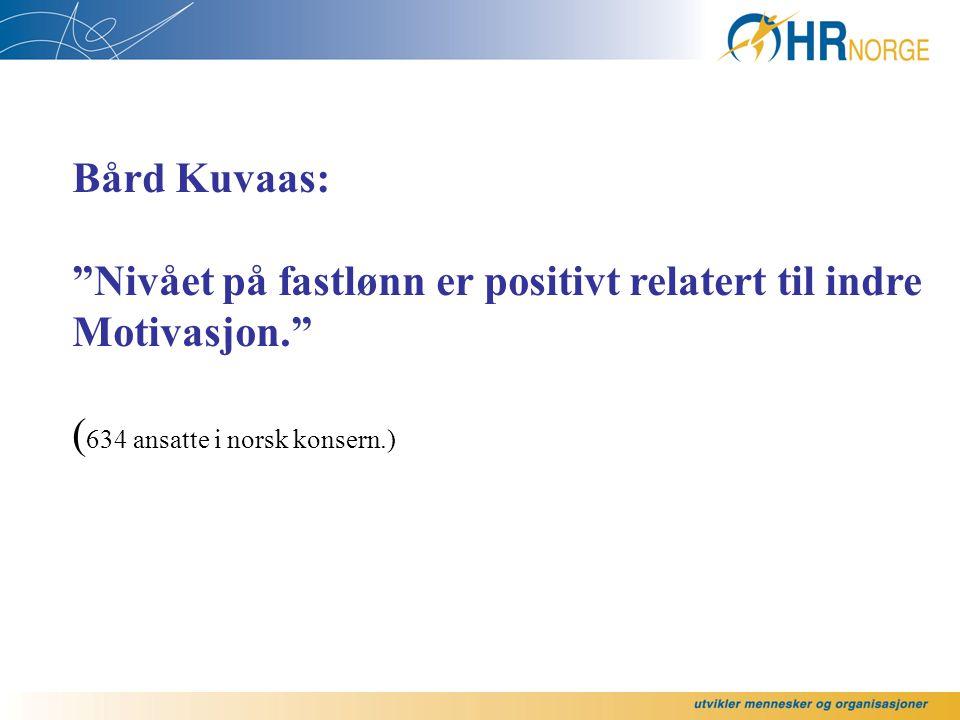 Bård Kuvaas: Nivået på fastlønn er positivt relatert til indre.
