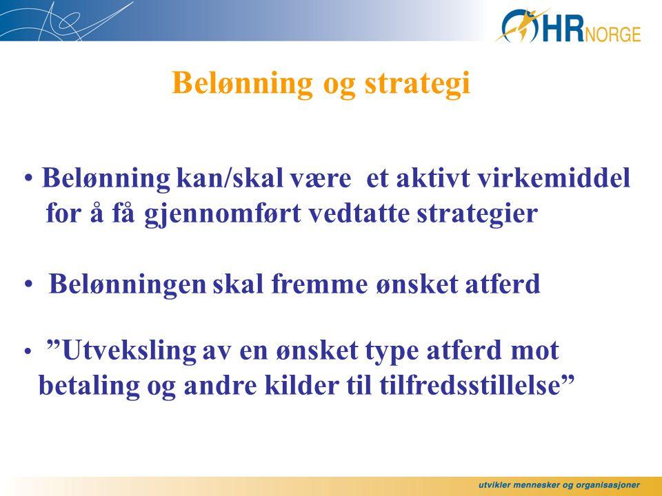 Belønning og strategi Belønning kan/skal være et aktivt virkemiddel