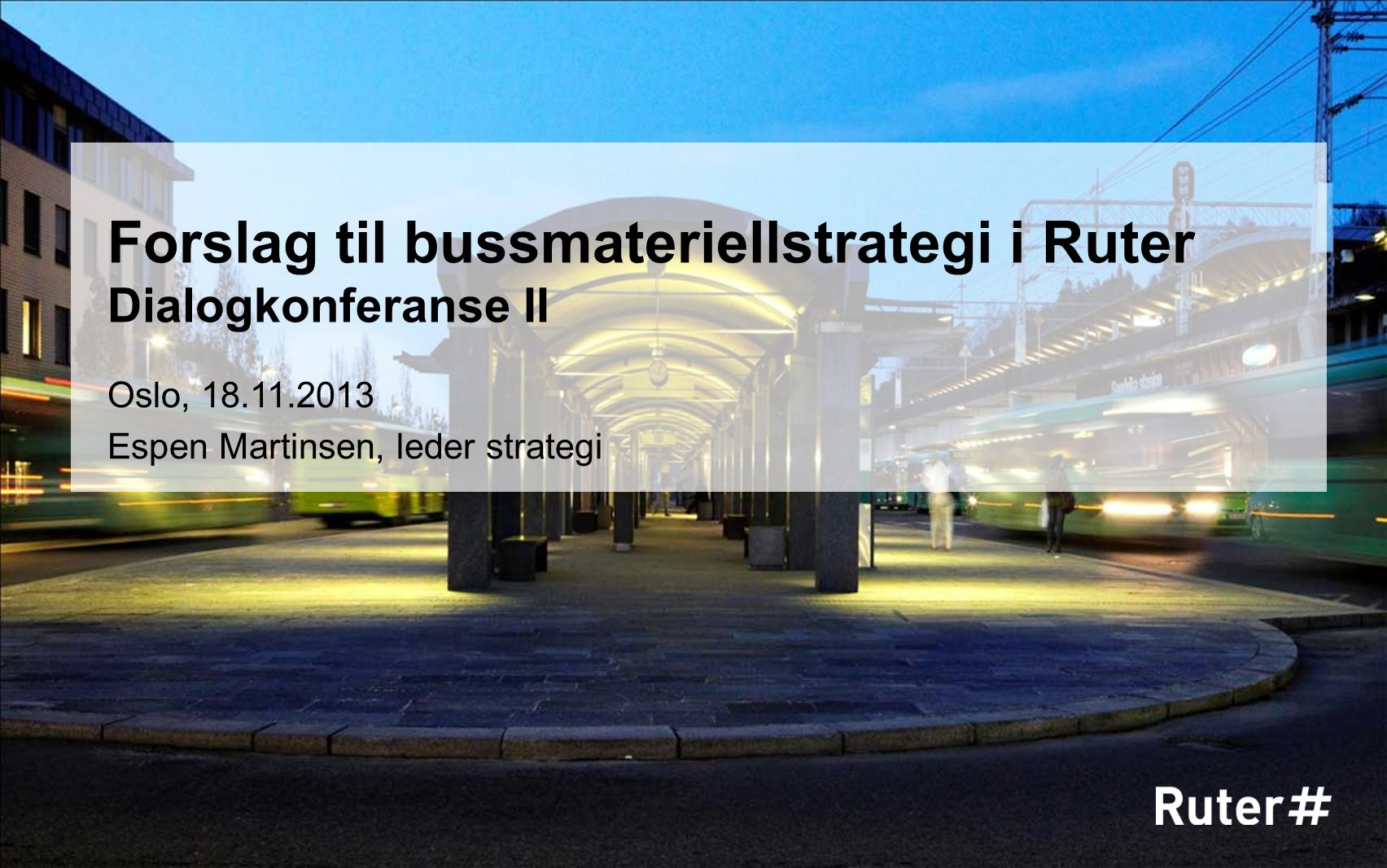 Forslag til bussmateriellstrategi i Ruter Dialogkonferanse II