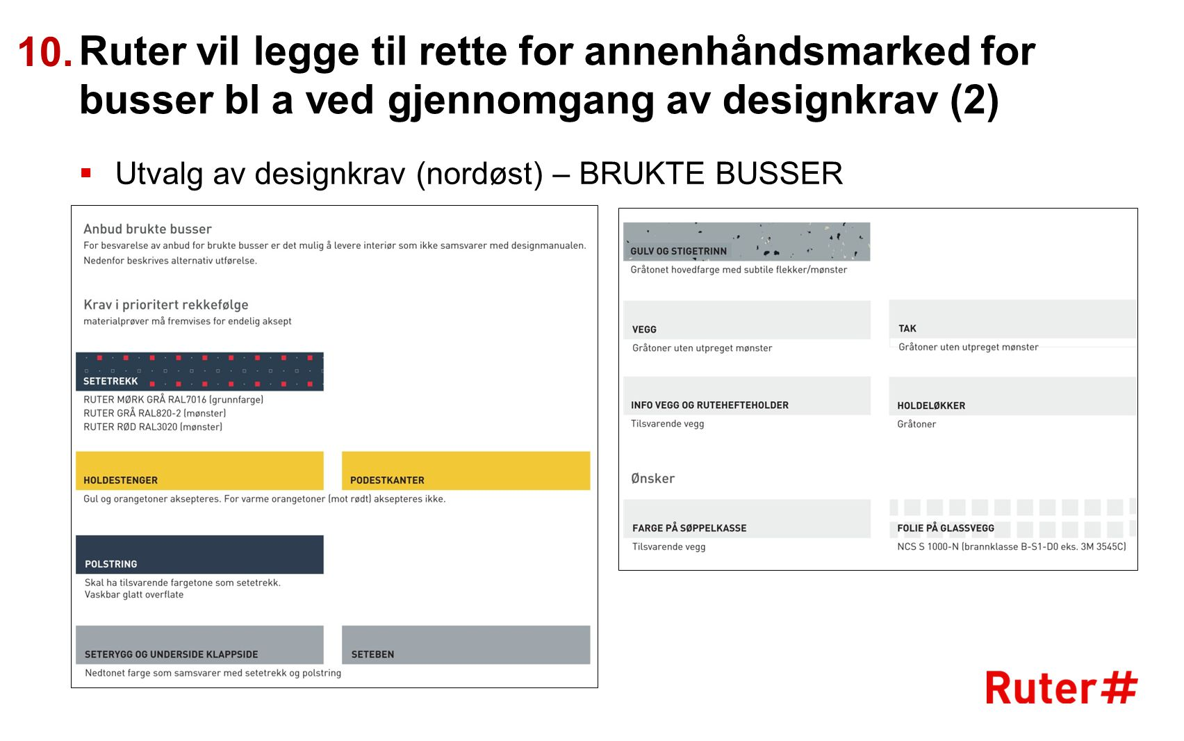 10. Ruter vil legge til rette for annenhåndsmarked for busser bl a ved gjennomgang av designkrav (2)