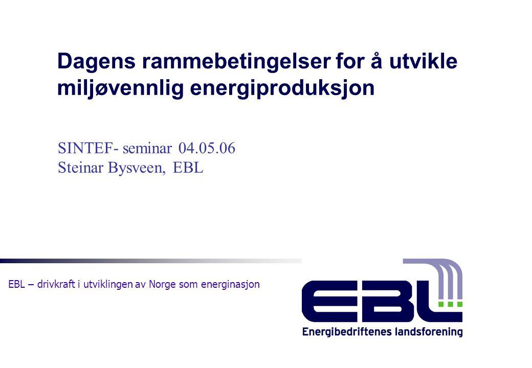 Dagens rammebetingelser for å utvikle miljøvennlig energiproduksjon