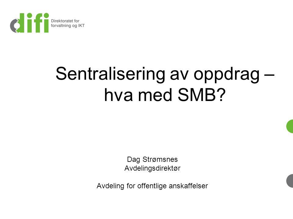 Sentralisering av oppdrag – hva med SMB