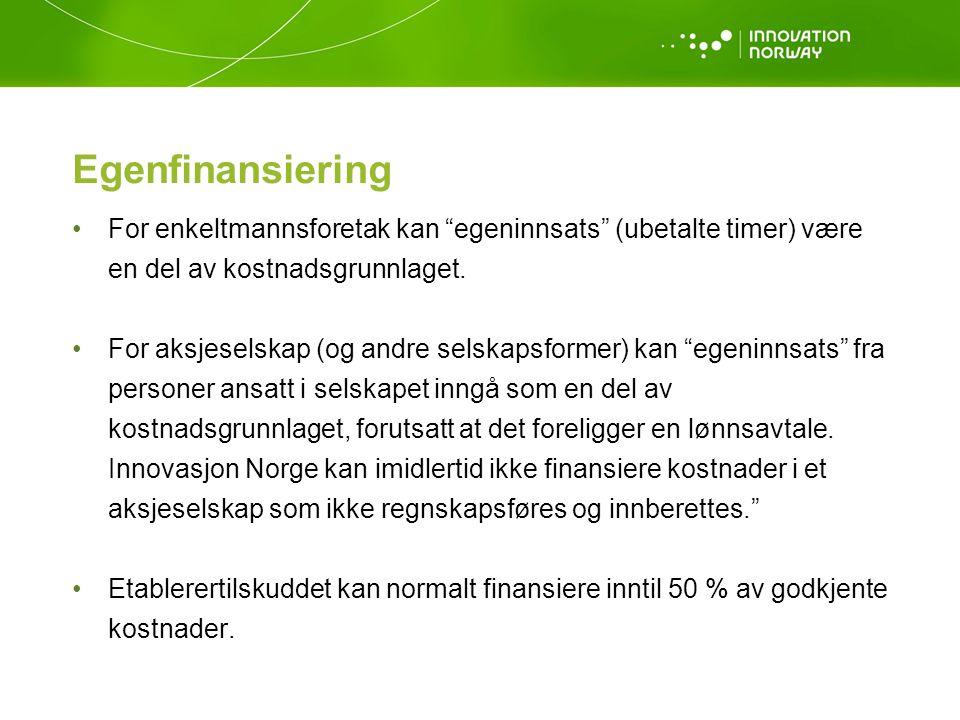 Egenfinansiering For enkeltmannsforetak kan egeninnsats (ubetalte timer) være en del av kostnadsgrunnlaget.