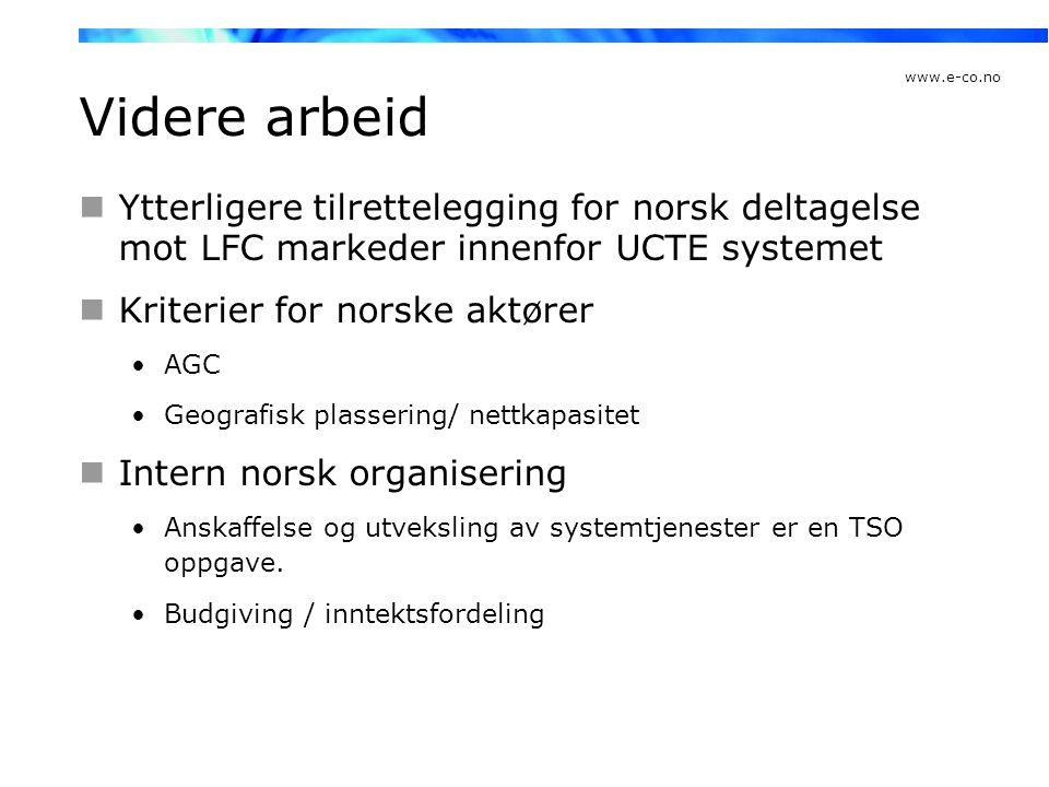 Videre arbeid Ytterligere tilrettelegging for norsk deltagelse mot LFC markeder innenfor UCTE systemet.