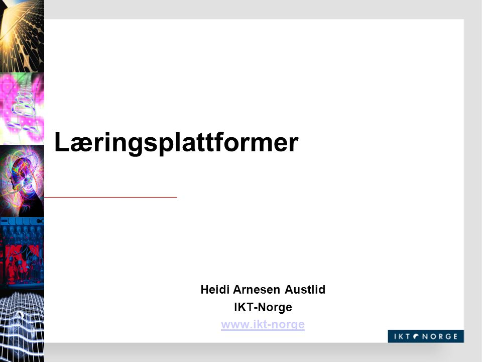 Heidi Arnesen Austlid IKT-Norge www.ikt-norge